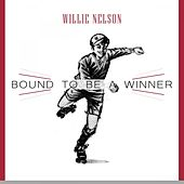 Bound To Be a Winner by Willie Nelson