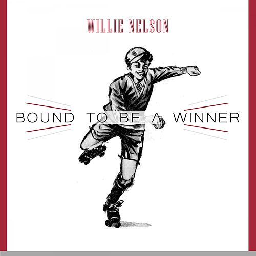Bound To Be a Winner von Willie Nelson