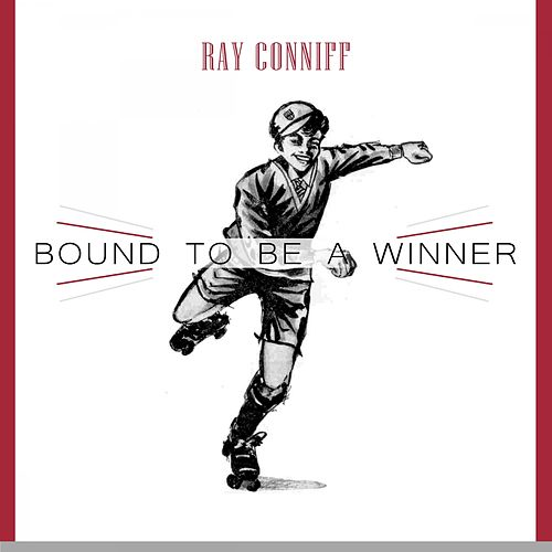 Bound To Be a Winner von Ray Conniff