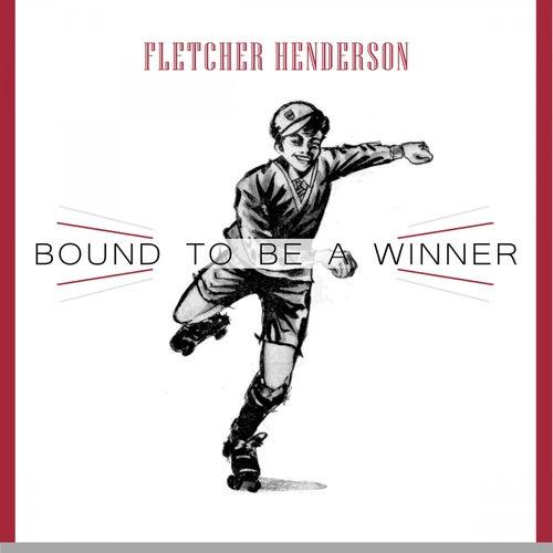 Bound To Be a Winner von Fletcher Henderson