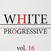 White Progressive, Vol. 16 by Various Artists