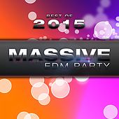Best of Massive EDM Party 2015 by Various Artists