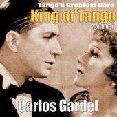 King of Tango, Vol. 1 by Carlos Gardel