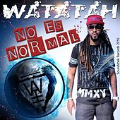 No Es Normal by Watatah