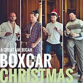 A Great American Boxcar Christmas by Ben Morris And The Great American Boxcar Chorus