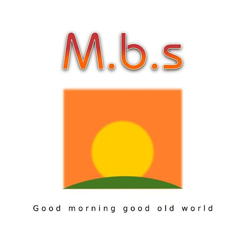 Good Morning Good Old World by MBS
