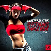 Universal Club Electronic Dance Beat, Vol. 1 by Various Artists