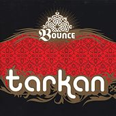 Bounce by Tarkan