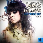 Dance Factor Electronic Mix, Vol. 2 by Various Artists