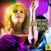 Global Dance: Electronic World, Vol. 2 by Various Artists