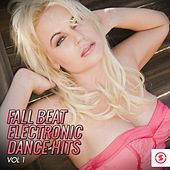 Fall Beat Electronic Dance Hits, Vol. 1 by Various Artists