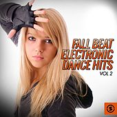 Fall Beat Electronic Dance Hits, Vol. 2 von Various Artists