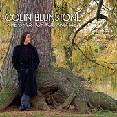 The Ghost Of You And Me by Colin Blunstone