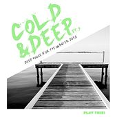 Cold & Deep, Pt.9 - Deep House For The Winter Days by Various Artists