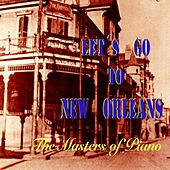 Let's Go to New Orleans (The Masters of Piano) von Various Artists