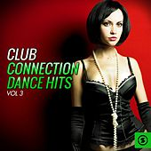 Club Connection Dance Hits, Vol. 3 by Various Artists