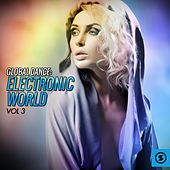 Global Dance: Electronic World, Vol. 3 by Various Artists