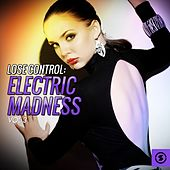 Lose Control: Electric Madness, Vol. 3 by Various Artists