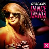 Club Fusion Dance Mania, Vol. 1 by Various Artists