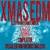 Xmas EDM Compilation (Special Edition for Christmas 2015) by Various Artists