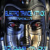 Electro Trance Attack, Vol.1 (30 Club Tracks) by Various Artists