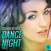 Sounds of Club Dance Night, Vol. 2 by Various Artists