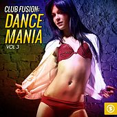Club Fusion Dance Mania, Vol. 3 by Various Artists