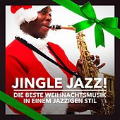 Jingle Jazz! (Die beste Weihnachtsmusik in einem jazzigen Stil) by Various Artists