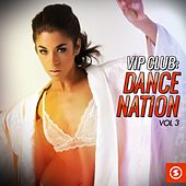 VIP Club: Dance Nation, Vol. 3 by Various Artists
