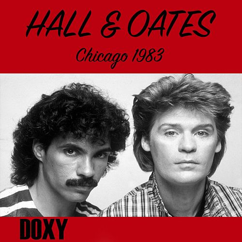 Park West, Chicago, 27th February, 1983 (Doxy Collection, Remastered, Live on Fm Broadcasting) von Hall & Oates