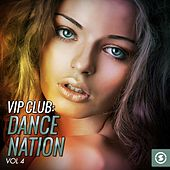 VIP Club: Dance Nation, Vol. 4 by Various Artists