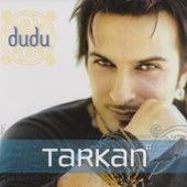 Dudu by Tarkan