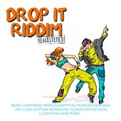 Drop It Riddim (Remastered) by Various Artists