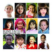 Every Child of God by Blind Faith