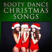 Booty Dance Christmas Songs by Various Artists