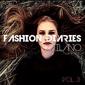 Fashion Diaries - Milano, Vol. 3 (Stylish Catwalk Beats) by Various Artists