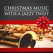 Christmas Music With a Jazzy Twist by Various Artists