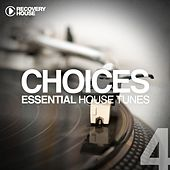 Choices - Essential House Tunes #4 by Various Artists