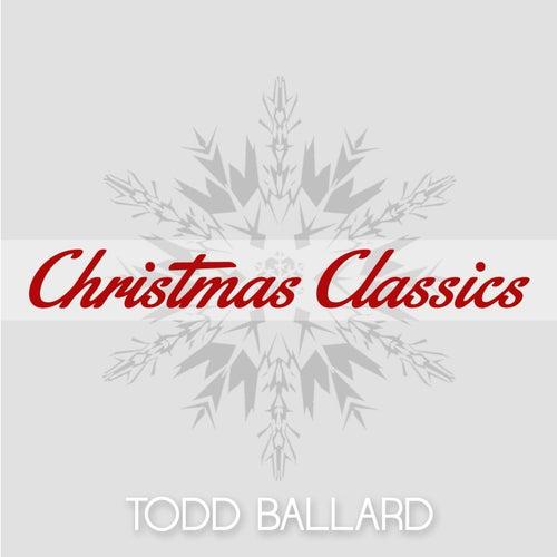 Christmas Classics by Todd Ballard