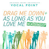 Drag Me Down / As Long as You Love Me (Mashup) - Single by BYU Vocal Point