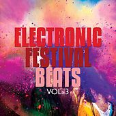 Electronic Festival Beats, Vol. 3 (Deep House & Electronic Beats) by Various Artists