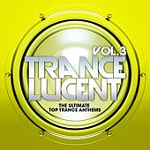 Trance Lucent, Vol.3 (The Ultimate Top Trance Anthems) by Various Artists