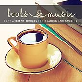 Books & Music: Soft Ambient Sounds for Reading and Studying by Various Artists