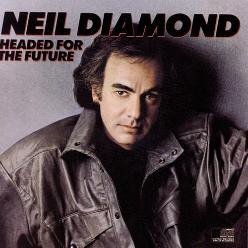 Headed To The Future by Neil Diamond