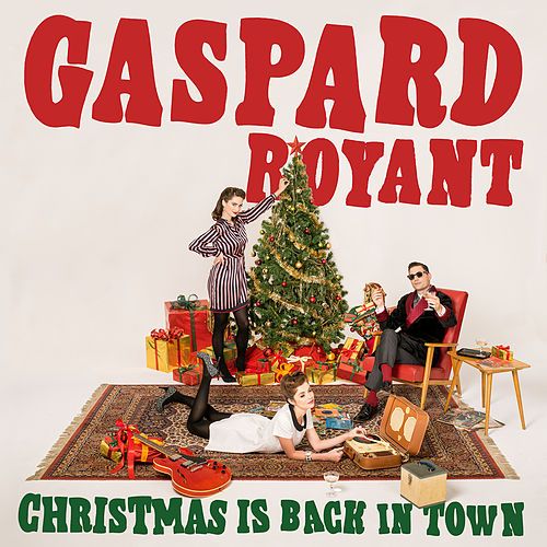 Christmas Is Back in Town by Gaspard Royant
