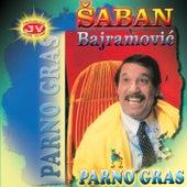 Parno gras by Saban Bajramovic