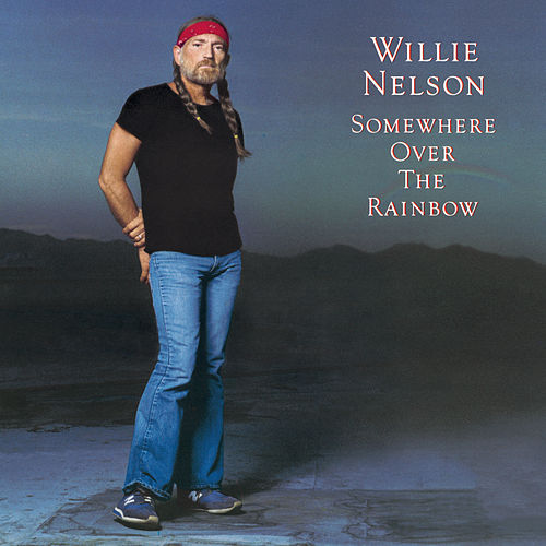 Somewhere Over the Rainbow by Willie Nelson