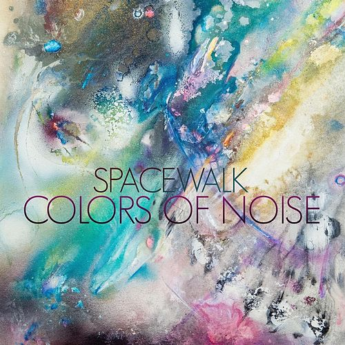 Colors of Noise by Spacewalk