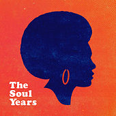 The Soul Years by Various Artists