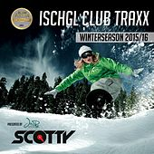 Ischgl Club Traxx (Winterseason 2015/16) by Various Artists